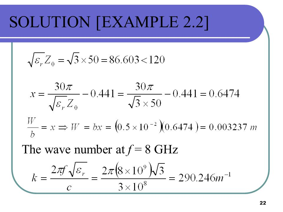SOLUTION [EXAMPLE 2.2] The wave number at f = 8 GHz